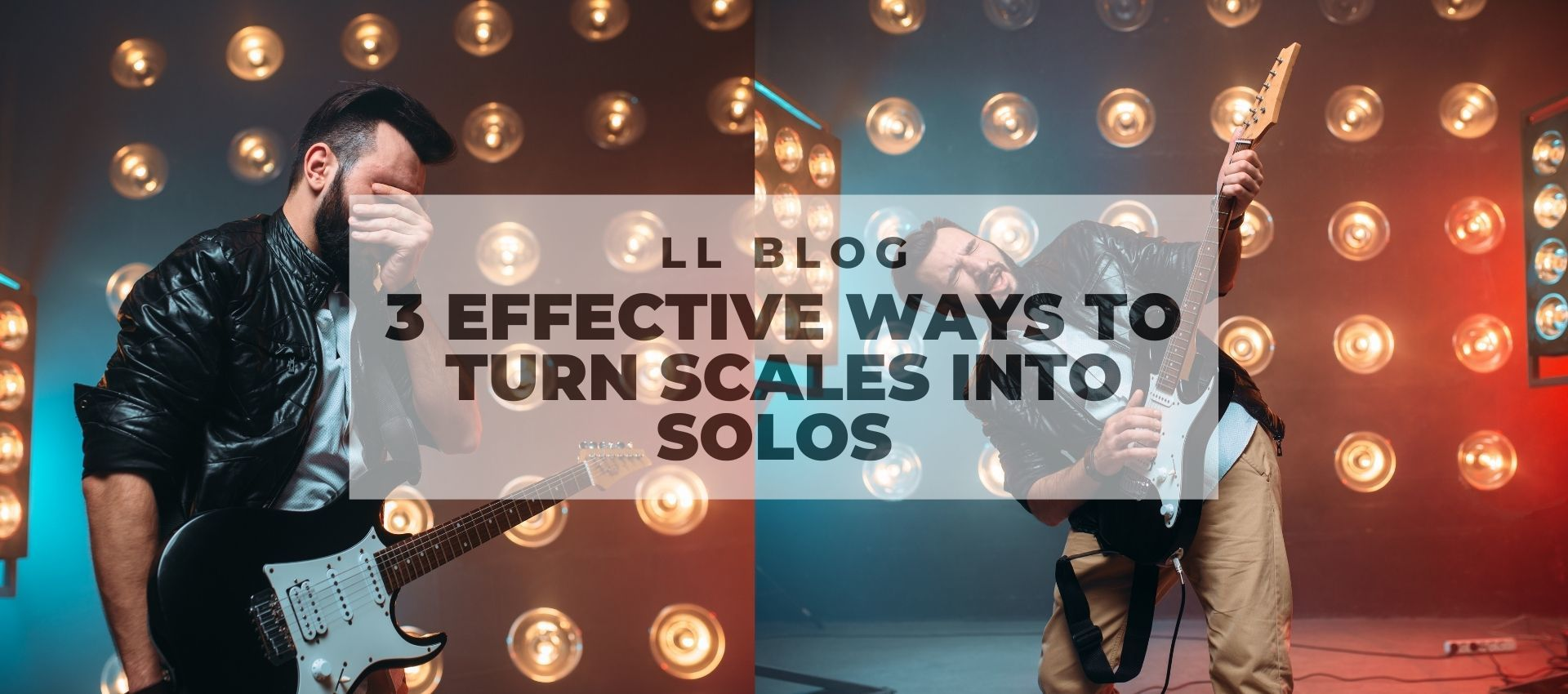 LL Blog 3 Effective Ways To Turn Scales Into Solos Open Graph